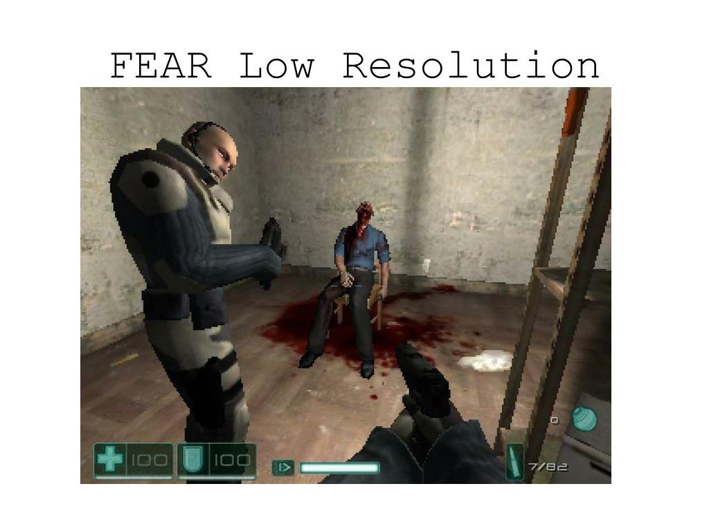 FEAR Low Resolution