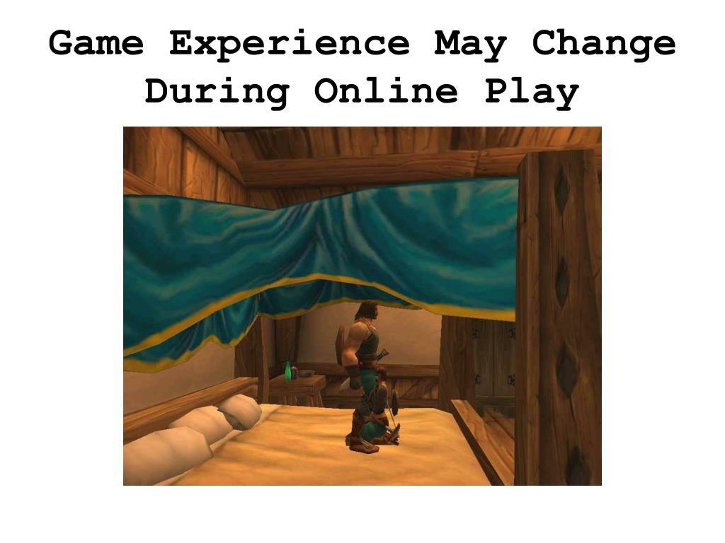 Game Experience May Change During Online Play