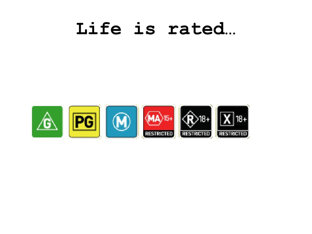 Life is rated…