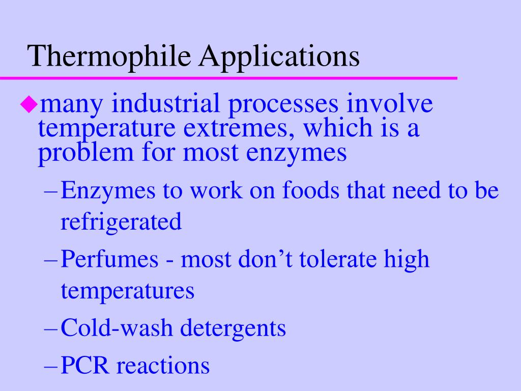 Thermophile Applications
