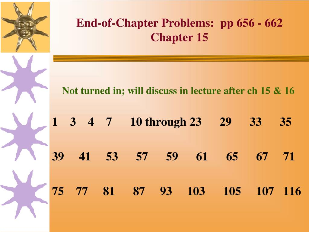 End-of-Chapter Problems:  pp 656 - 662