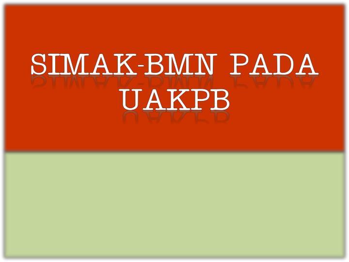 SIMAK-BMN PADA UAKPB