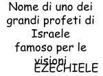 e nome di uno dei grandi profeti di israele famoso per le visioni
