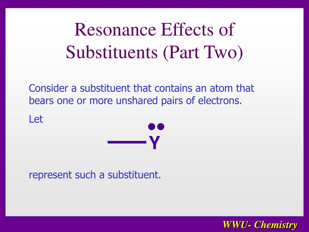 Resonance Effects of Substituents (Part Two)