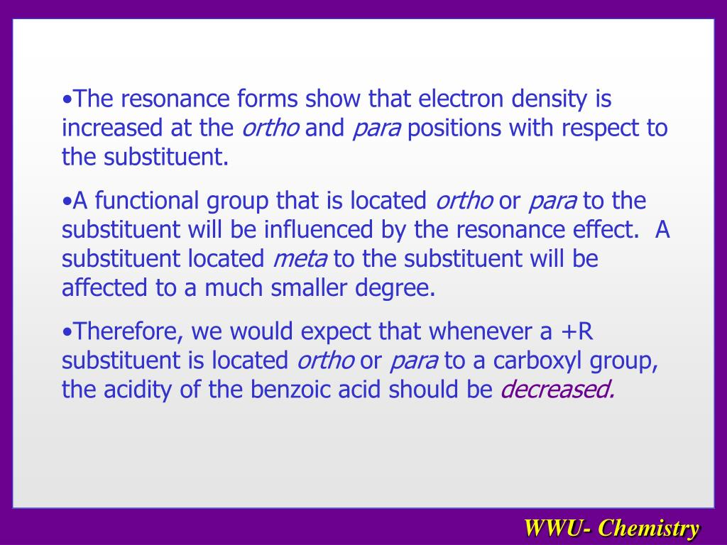 The resonance forms show that electron density is increased at the