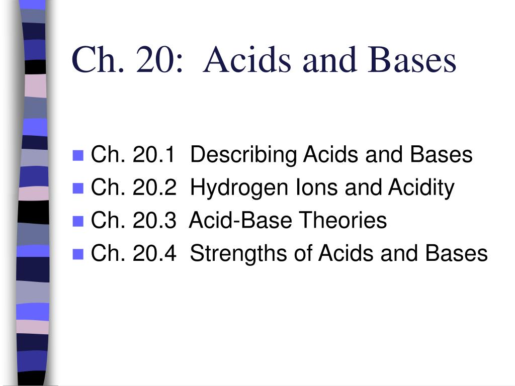 Ch. 20:  Acids and Bases