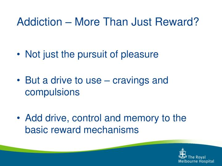 Addiction – More Than Just Reward?