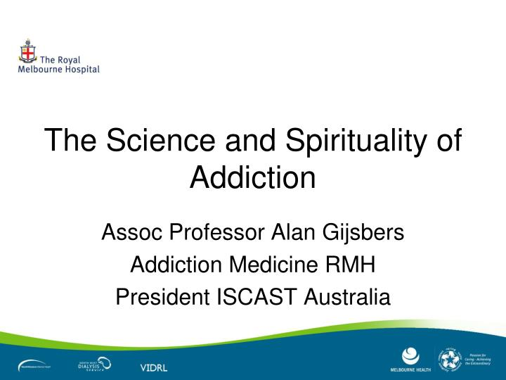 The science and spirituality of addiction