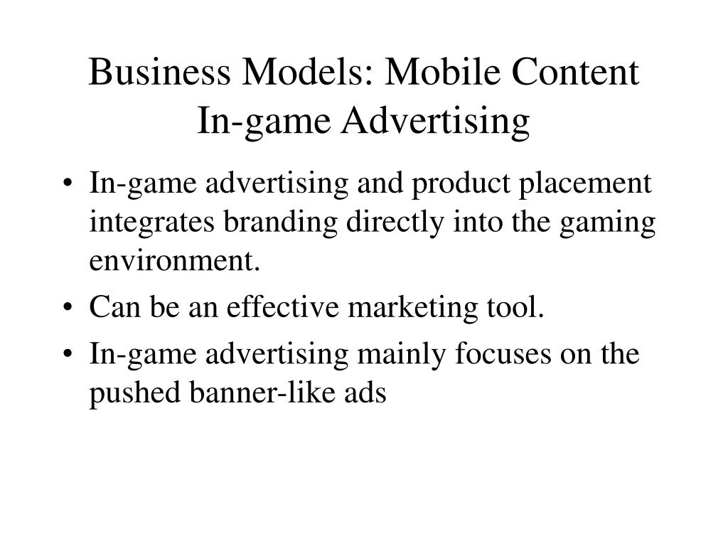 Business Models: Mobile Content In-game Advertising