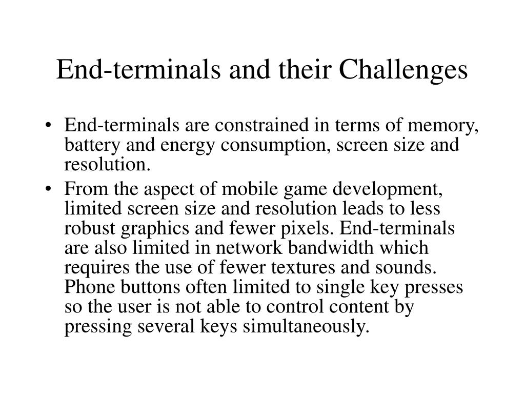 End-terminals and their Challenges