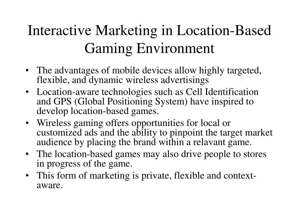 Interactive Marketing in Location-Based Gaming Environment