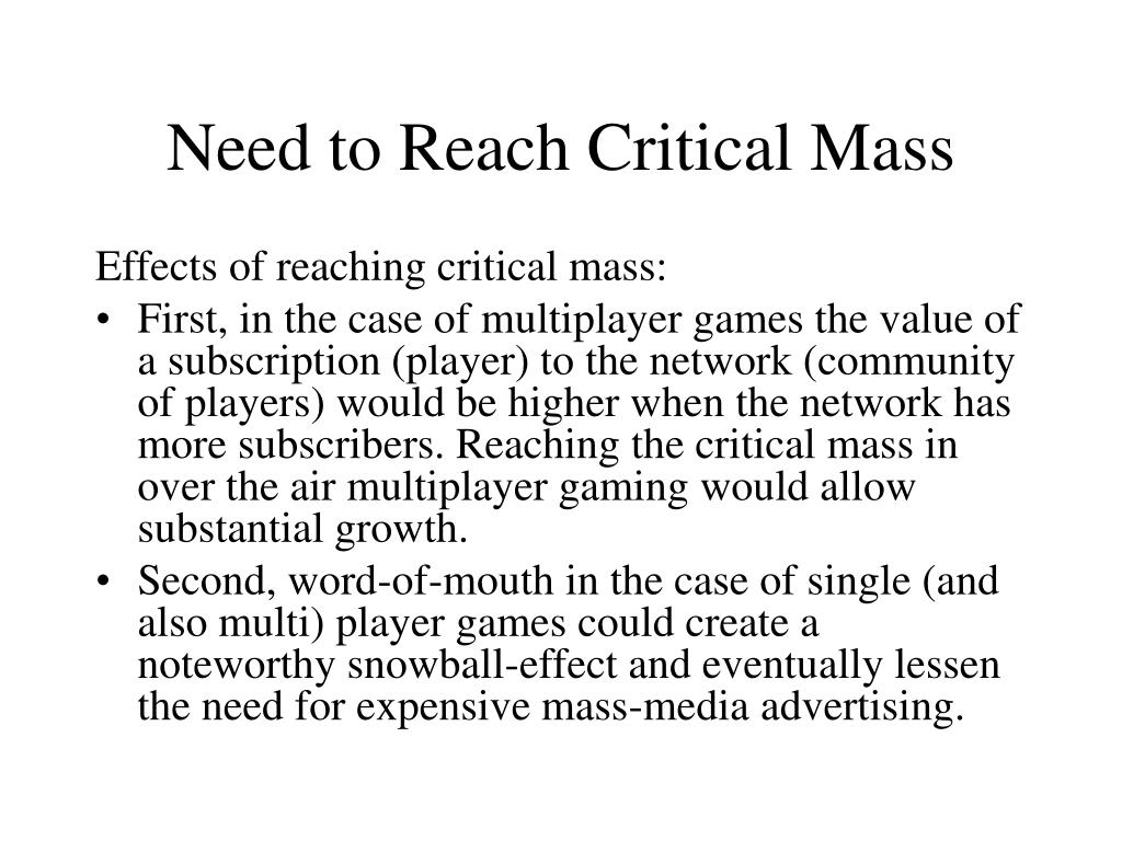Need to Reach Critical Mass