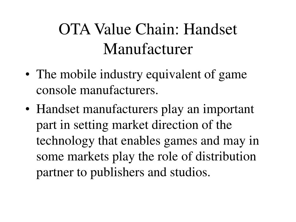 OTA Value Chain: Handset Manufacturer
