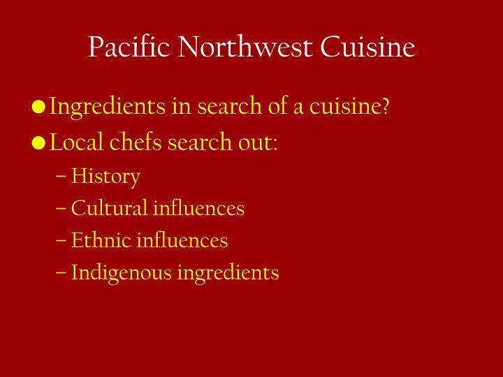 Pacific Northwest Cuisine
