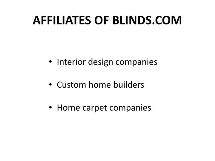 AFFILIATES OF BLINDS.COM