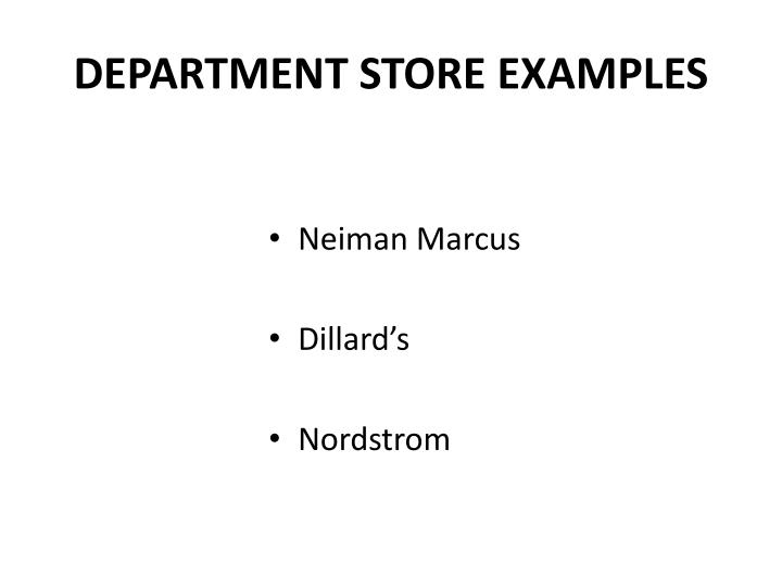 DEPARTMENT STORE EXAMPLES