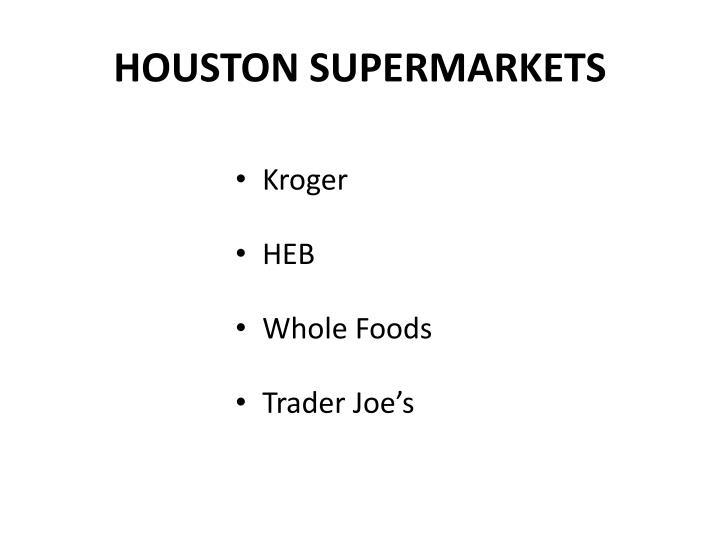 HOUSTON SUPERMARKETS