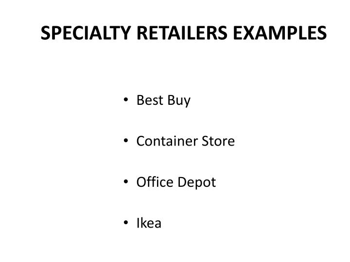SPECIALTY RETAILERS EXAMPLES