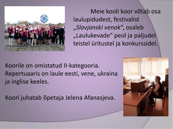 """Meie kooli koor võtab osa laulupidudest, festivalist """""""