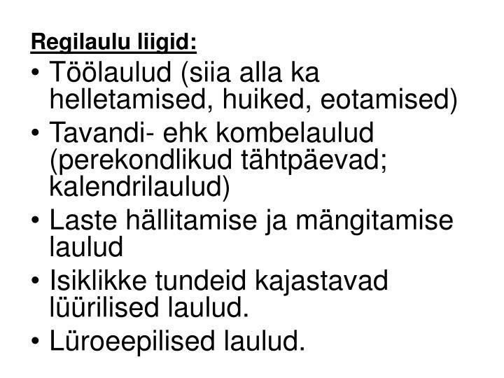 Regilaulu liigid: