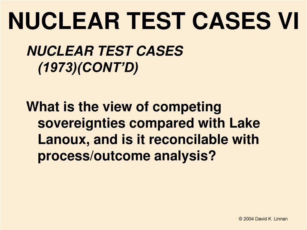NUCLEAR TEST CASES VI