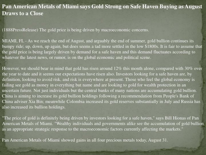 Pan American Metals of Miami says Gold Strong on Safe Haven Buying as August Draws to a Close