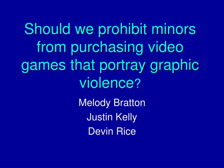 Should we prohibit minors from purchasing video games that portray graphic violence l.jpg