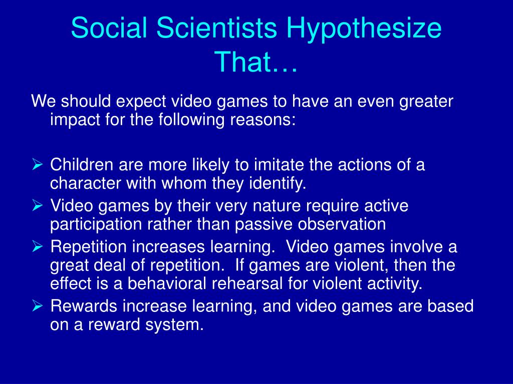 Social Scientists Hypothesize That…