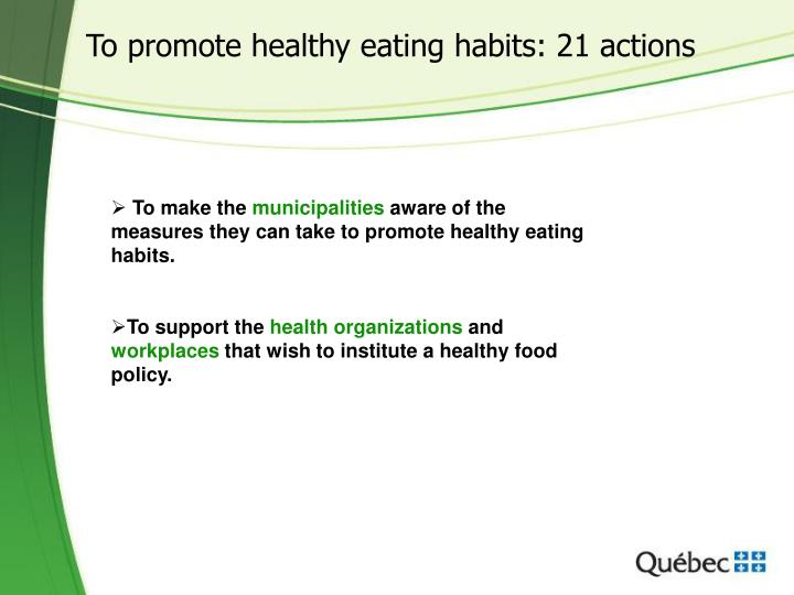 To promote healthy eating habits: 21 actions
