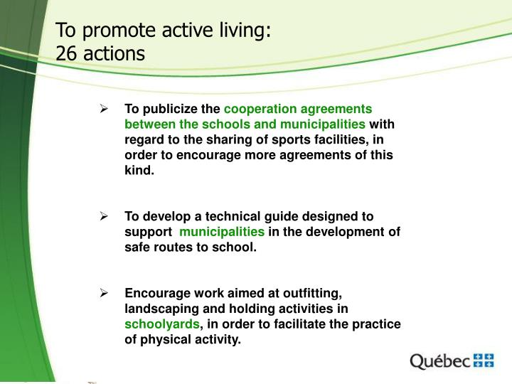 To promote active living:
