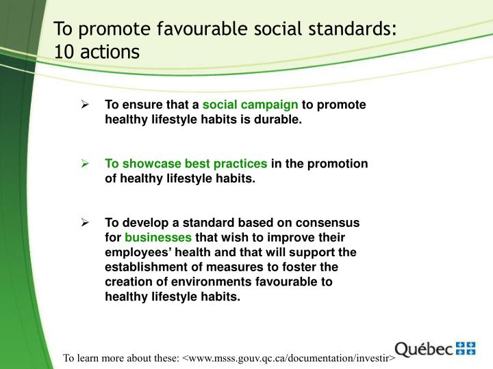To promote favourable social standards