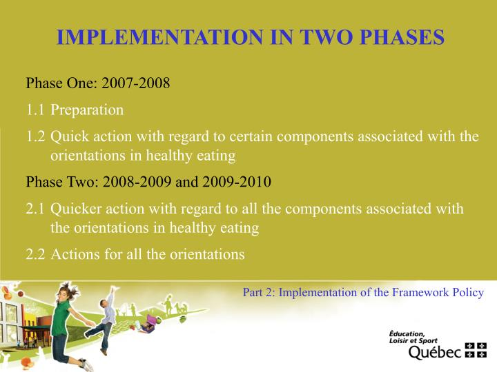 IMPLEMENTATION IN TWO PHASES