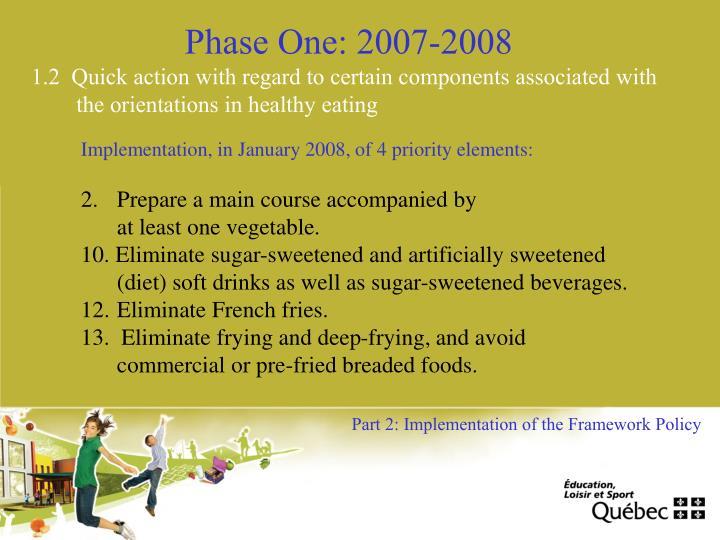 Phase One: 2007-2008