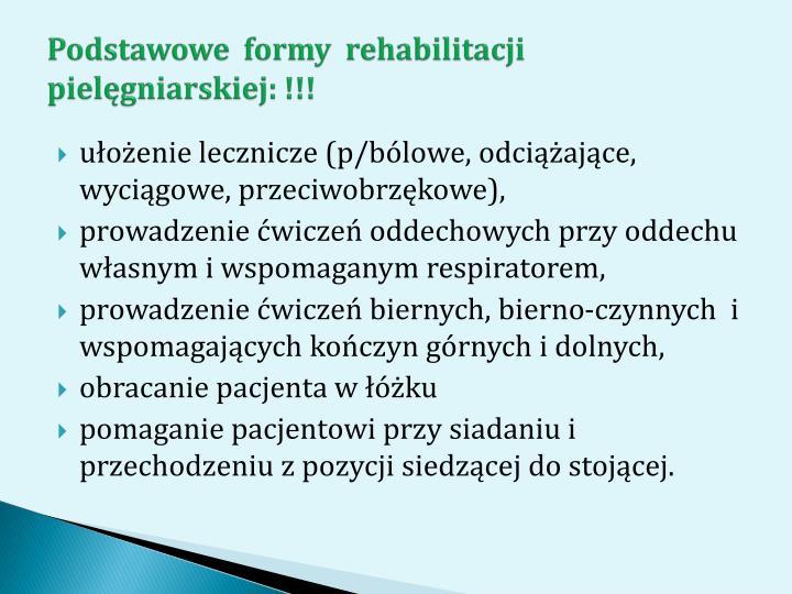 Podstawowe  formy  rehabilitacji pielęgniarskiej: !!!