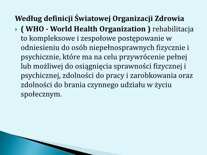 Wedug definicji wiatowej Organizacji Zdrowia