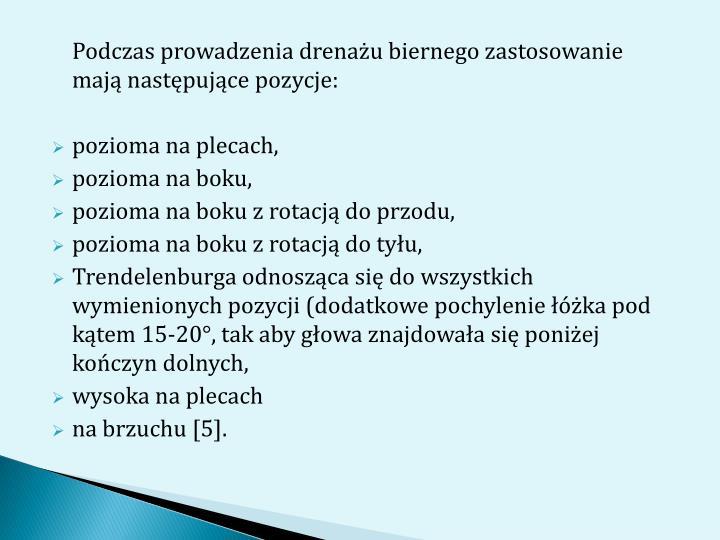 Podczas prowadzenia drenażu biernego zastosowanie mają następujące pozycje: