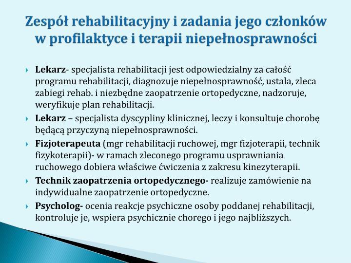 Zesp rehabilitacyjny i zadania jego czonkw w profilaktyce i terapii niepenosprawnoci