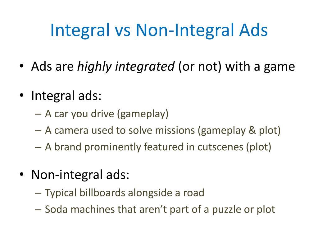 Integral vs Non-Integral Ads