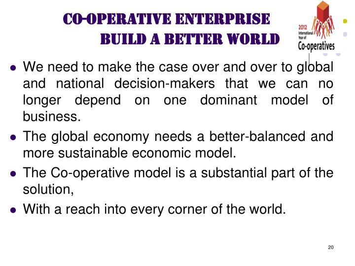 We need to make the case over and over to global and national decision-makers that we can no longer depend on one dominant model of business.