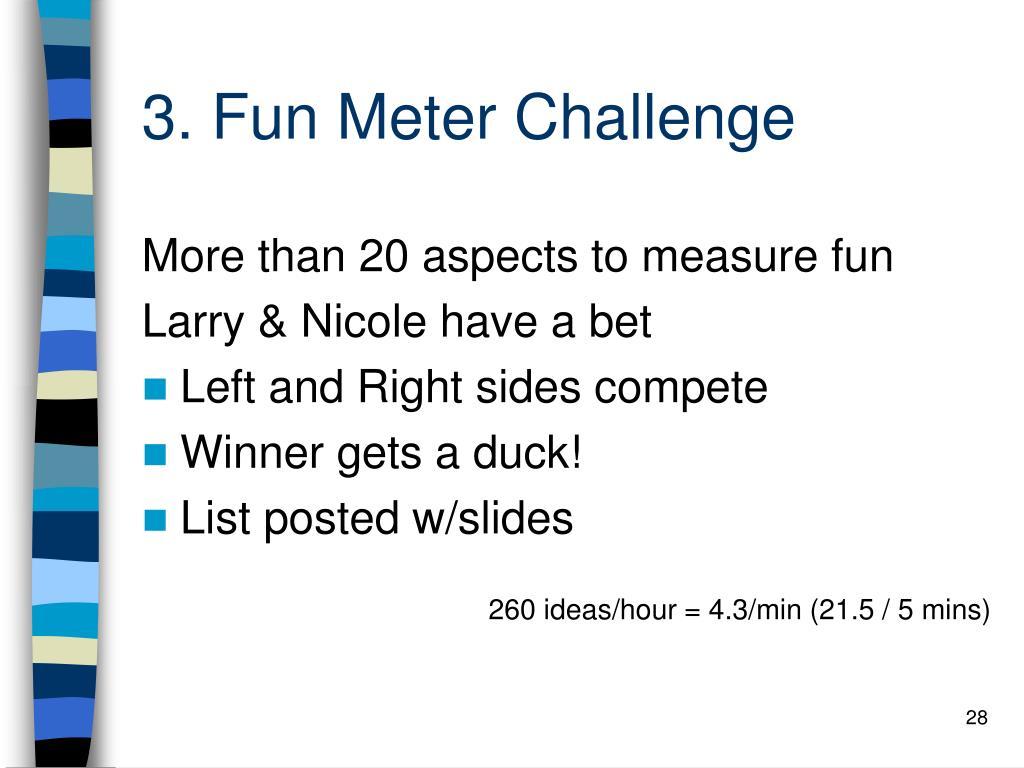 3. Fun Meter Challenge