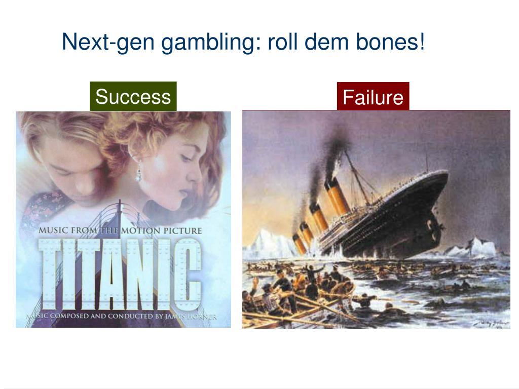 Next-gen gambling: roll dem bones!
