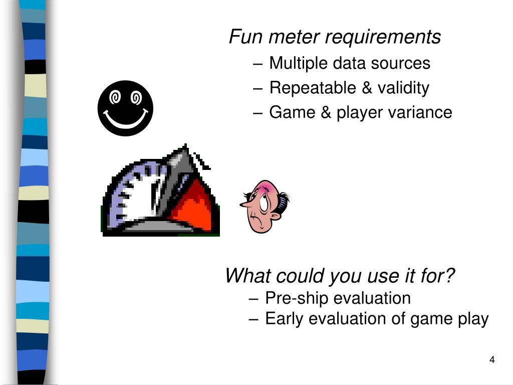 Fun meter requirements