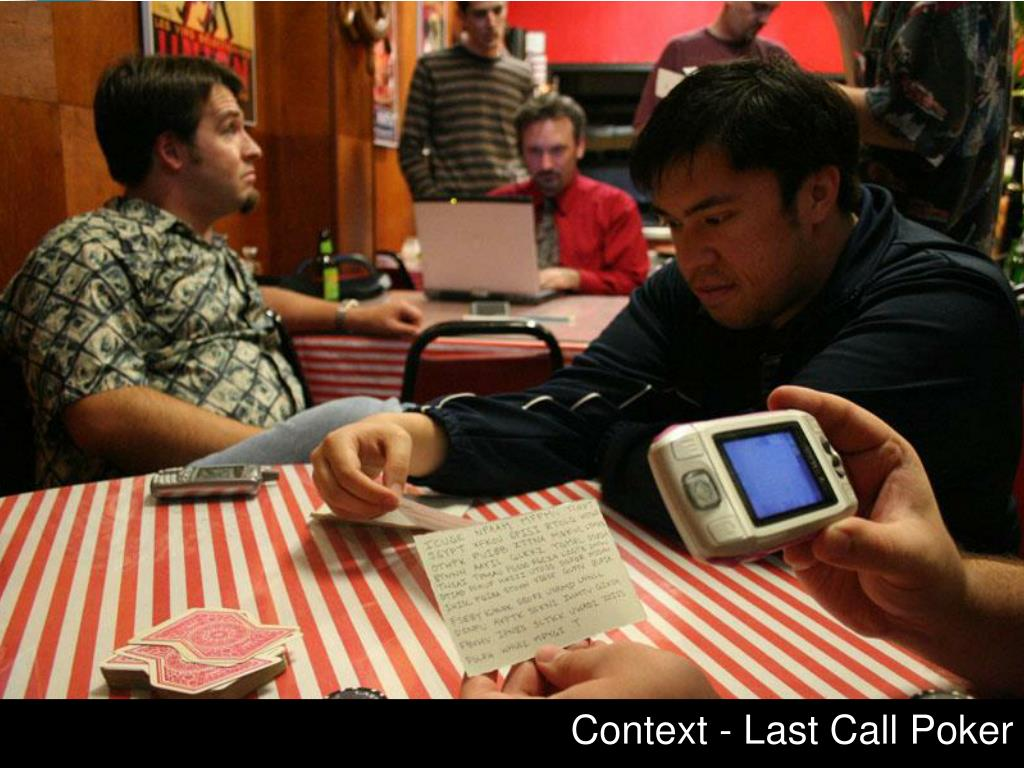 Context - Last Call Poker