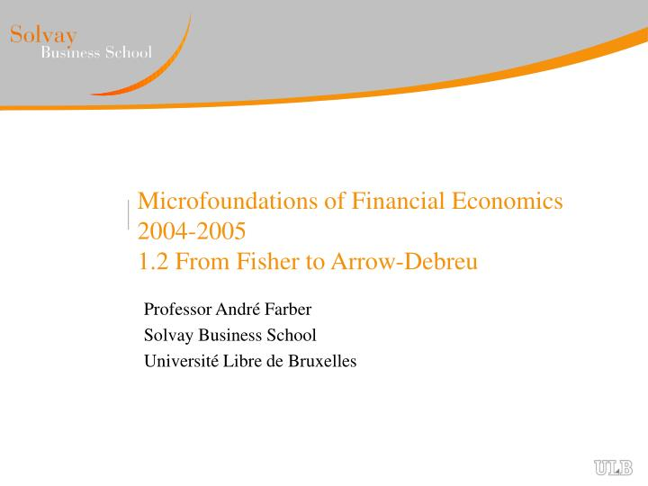 Microfoundations of financial economics 2004 2005 1 2 from fisher to arrow debreu