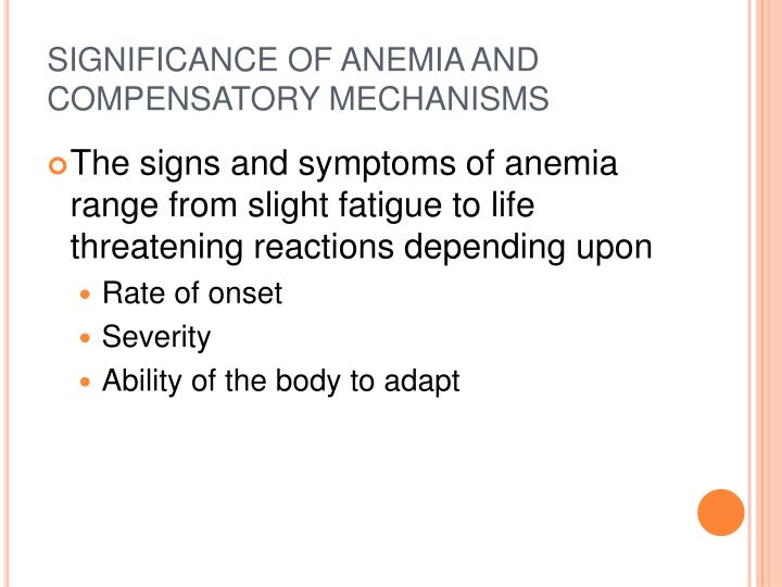 SIGNIFICANCE OF ANEMIA AND COMPENSATORY MECHANISMS