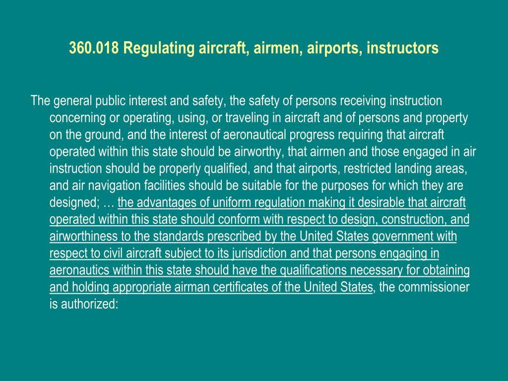 360.018 Regulating aircraft, airmen, airports, instructors