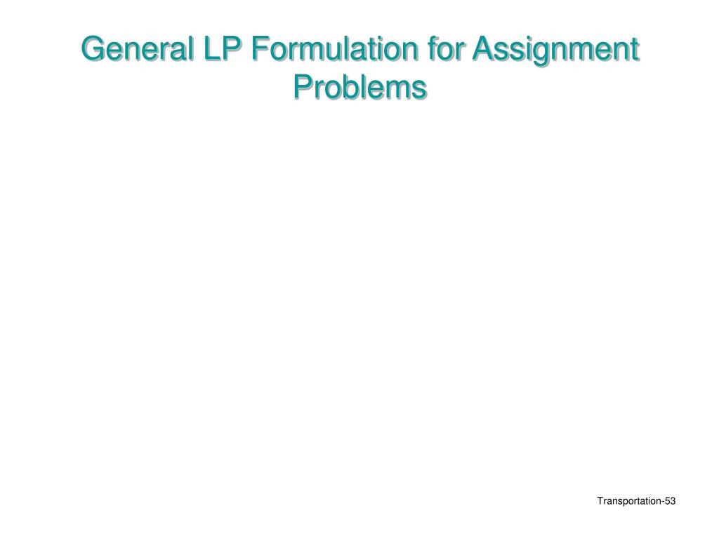 General LP Formulation for Assignment Problems