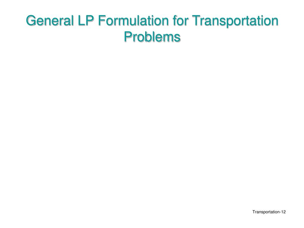 General LP Formulation for Transportation Problems