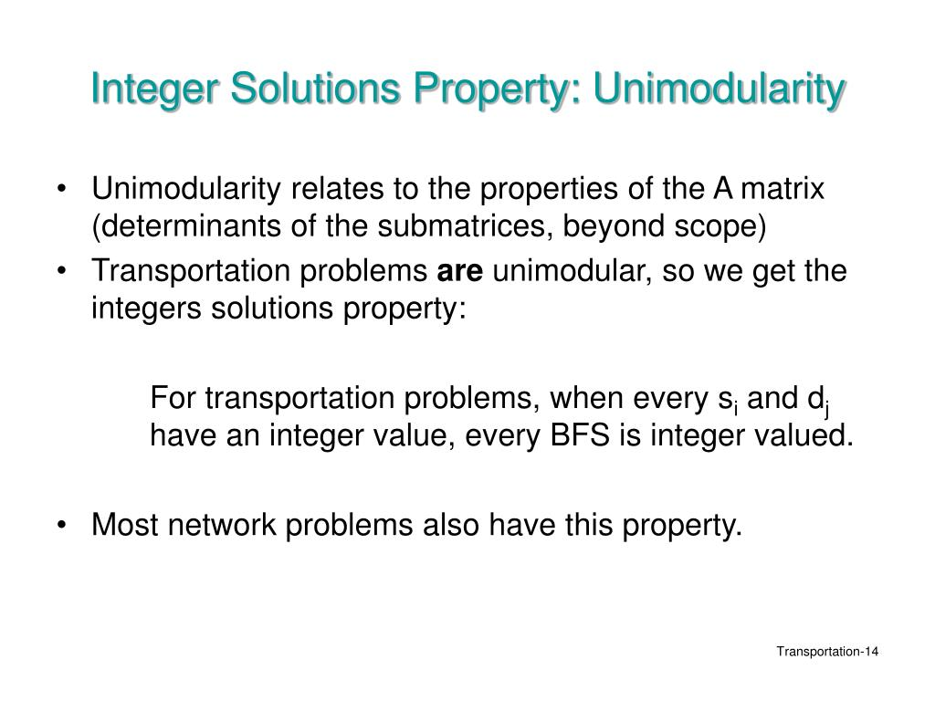 Integer Solutions Property: Unimodularity