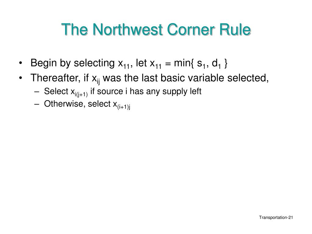 The Northwest Corner Rule